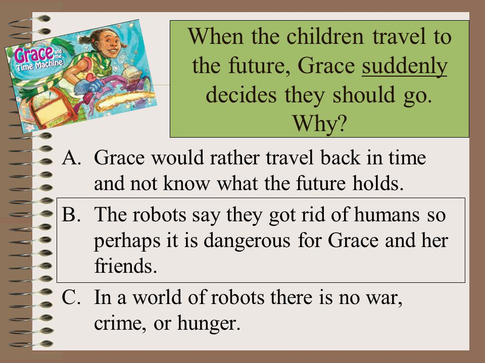 When the children travel to the future, Grace suddenly decides they should go. Why