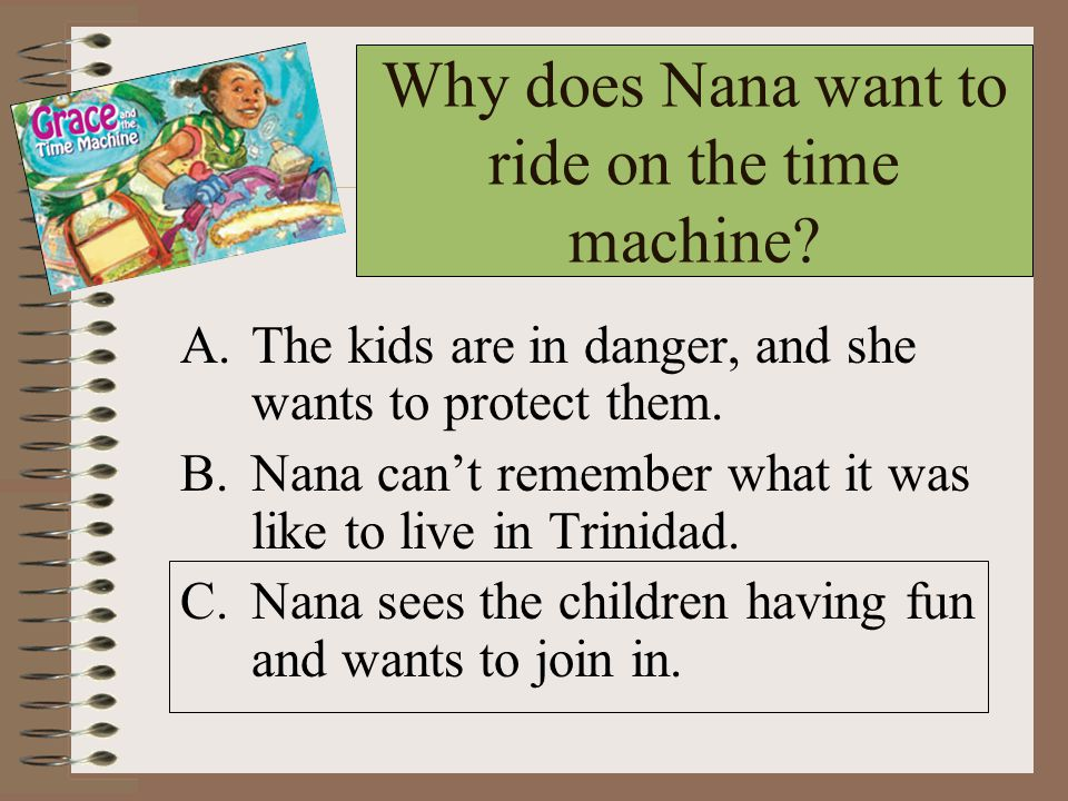 Why does Nana want to ride on the time machine