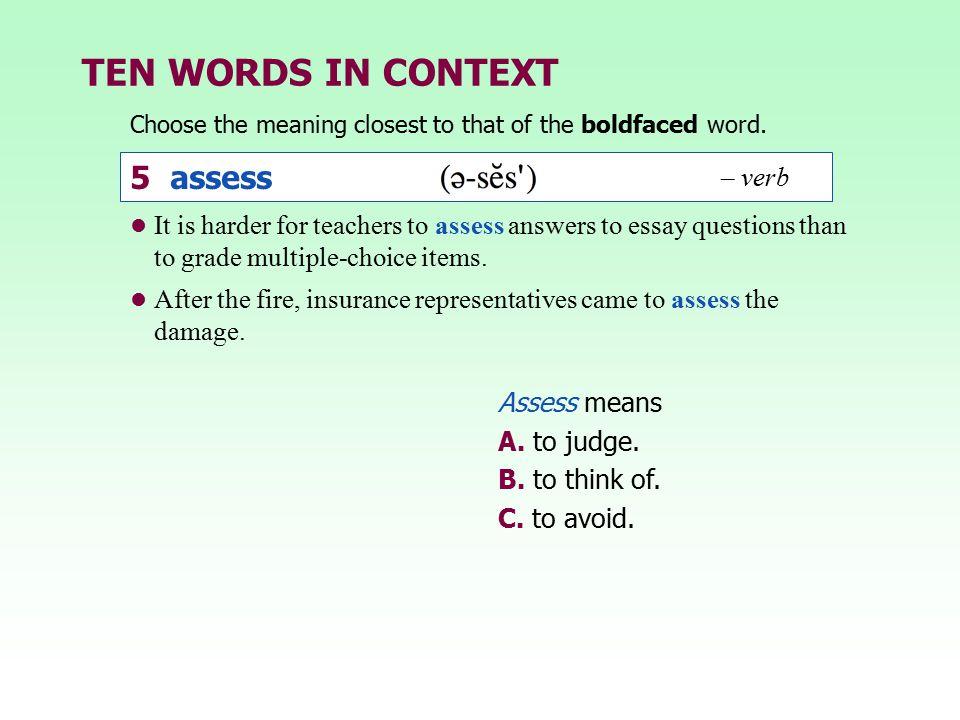 TEN WORDS IN CONTEXT 5 assess – verb