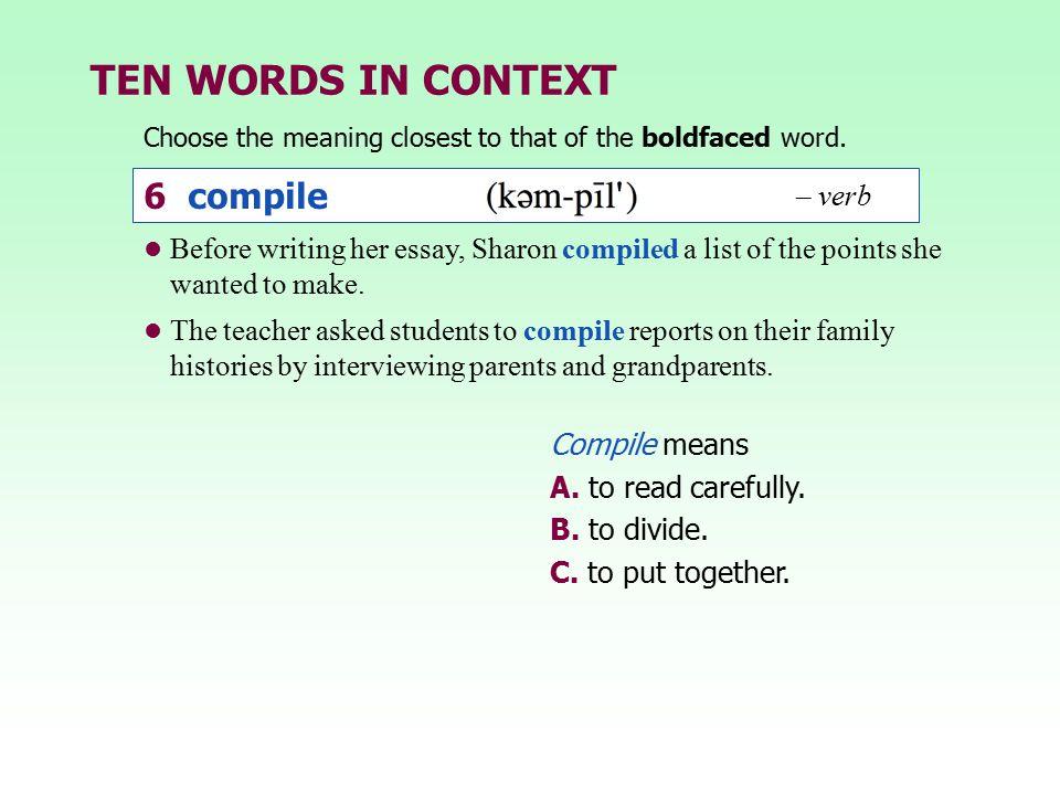 TEN WORDS IN CONTEXT 6 compile – verb