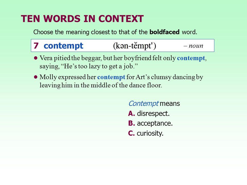 TEN WORDS IN CONTEXT 7 contempt – noun