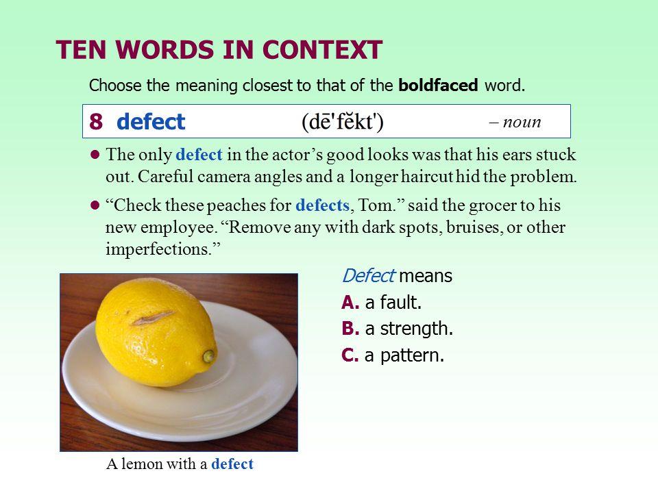 TEN WORDS IN CONTEXT 8 defect – noun