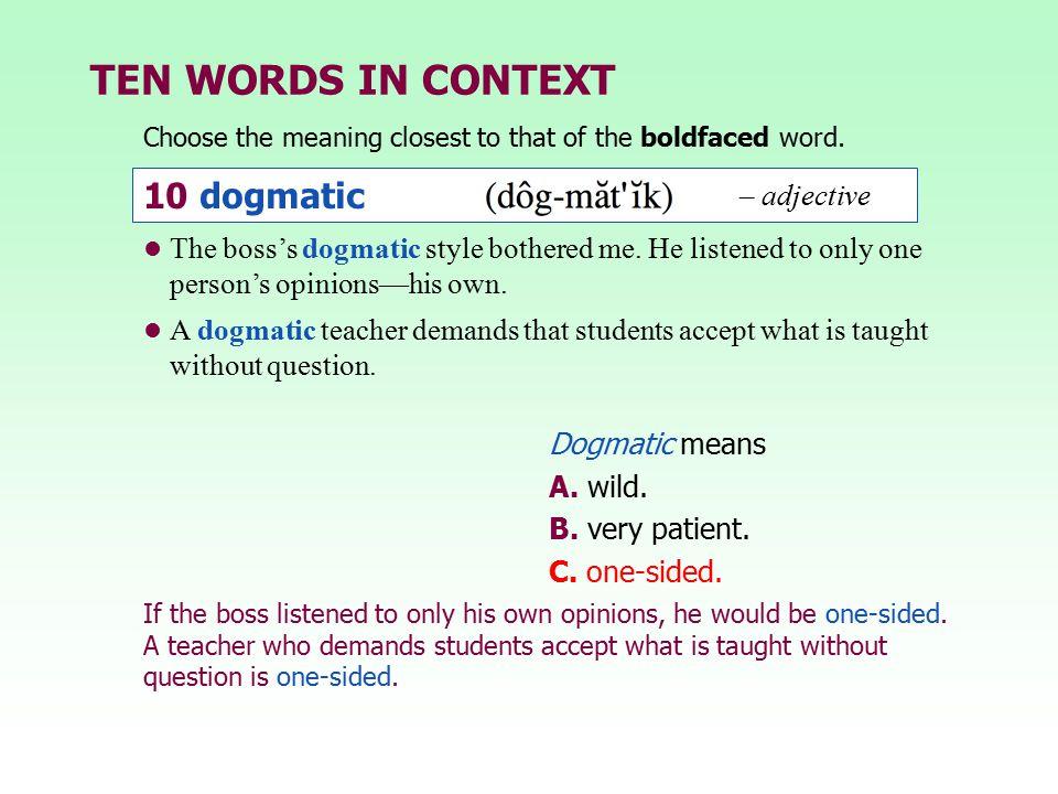 TEN WORDS IN CONTEXT 10 dogmatic – adjective