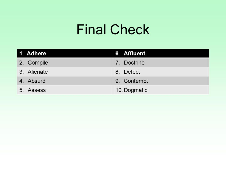 Final Check 1. Adhere Affluent Compile Doctrine Alienate Defect Absurd