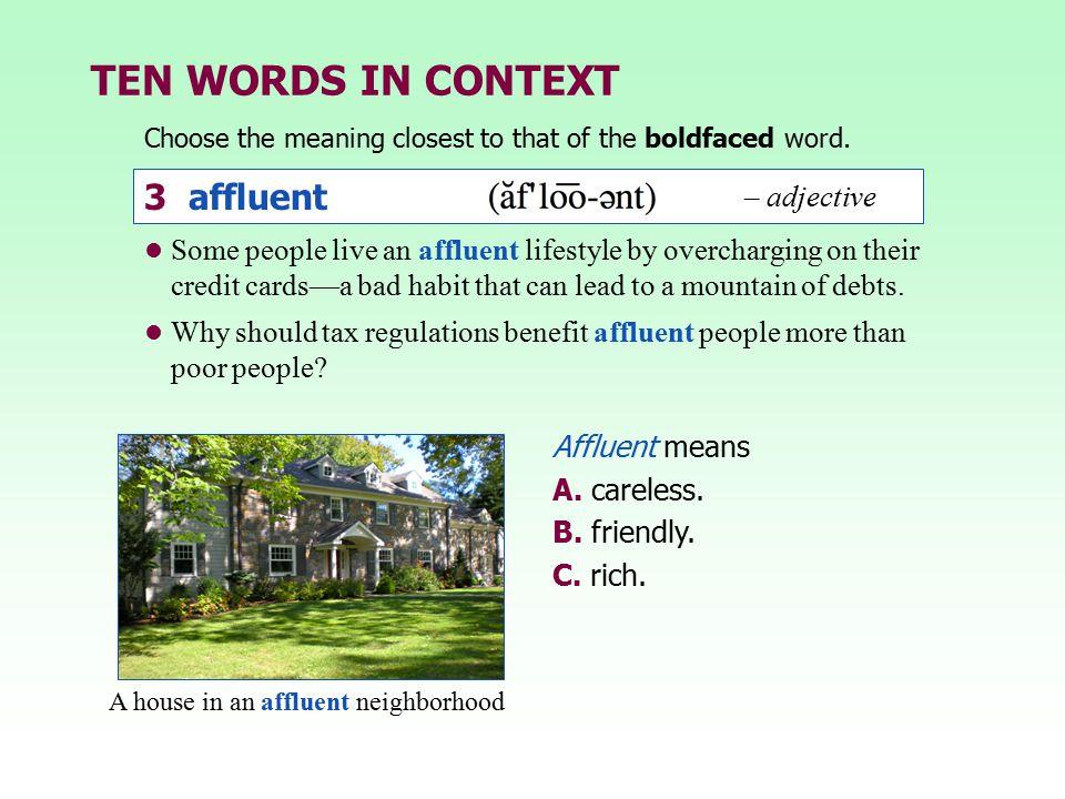 TEN WORDS IN CONTEXT 3 affluent – adjective