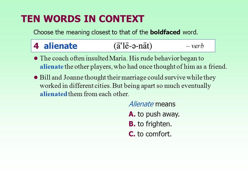 TEN WORDS IN CONTEXT 4 alienate – verb