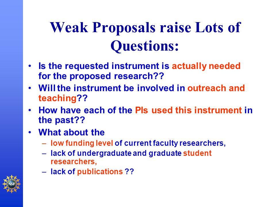 Weak Proposals raise Lots of Questions: