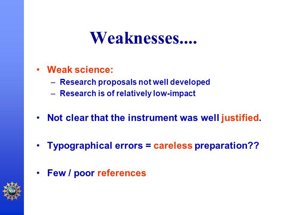 Weaknesses.... Weak science: