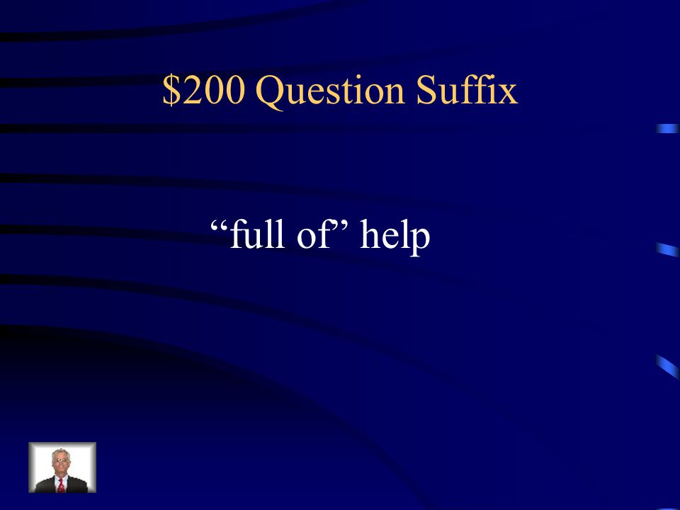 $200 Question Suffix full of help