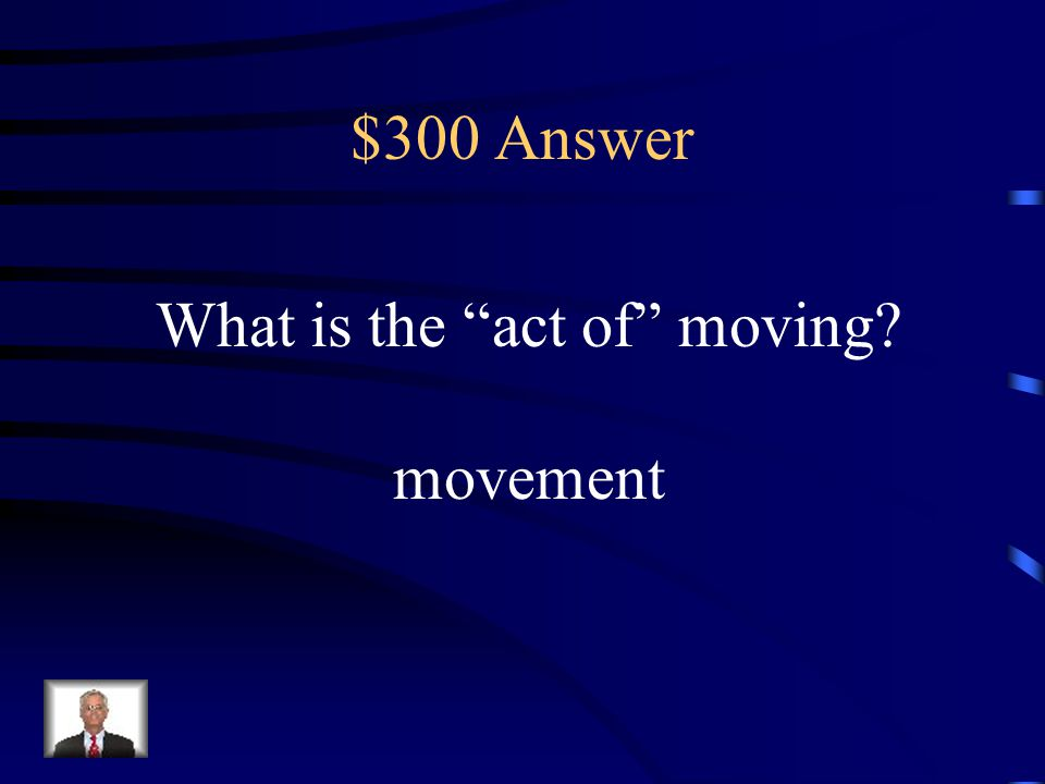 What is the act of moving