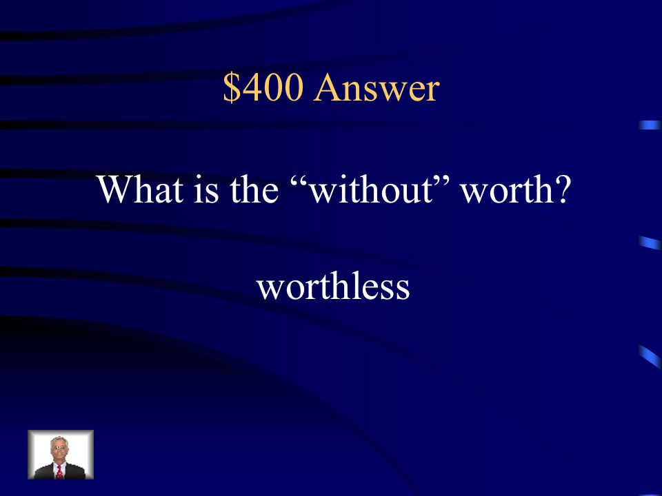 What is the without worth