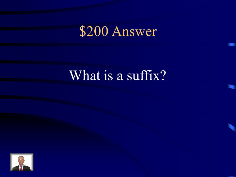 $200 Answer What is a suffix