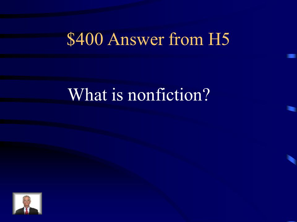 $400 Answer from H5 What is nonfiction