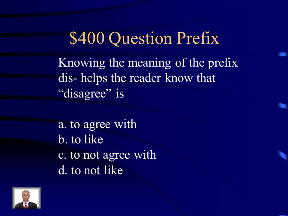 $400 Question Prefix Knowing the meaning of the prefix