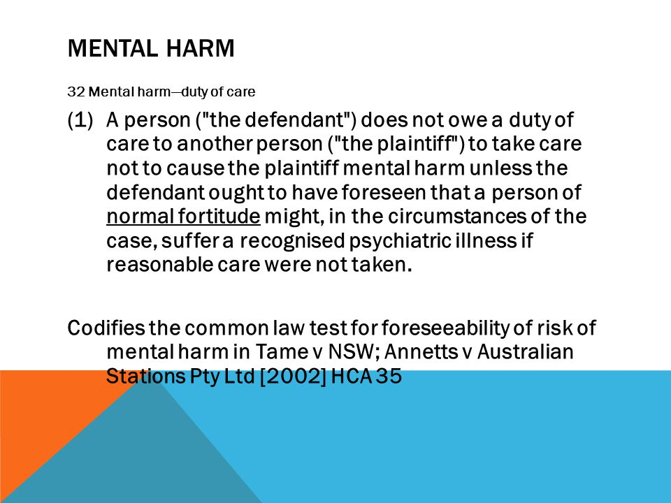Mental harm 32 Mental harm—duty of care.