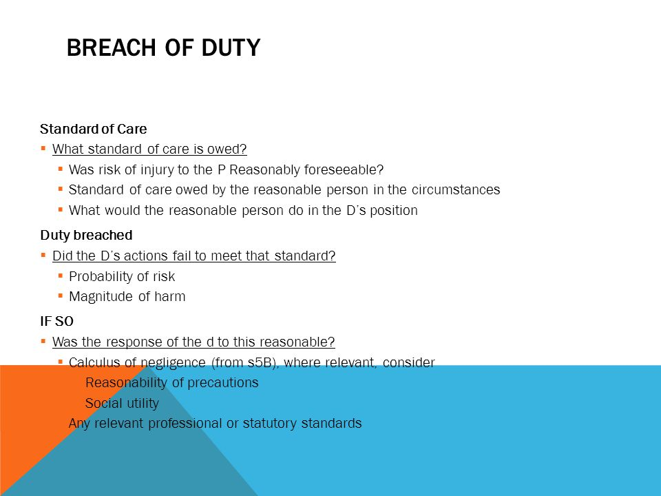 Breach of Duty Standard of Care What standard of care is owed