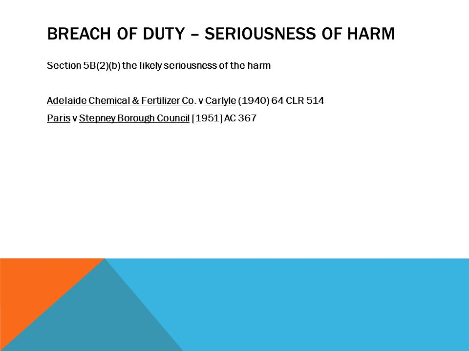 Breach of Duty – Seriousness of Harm