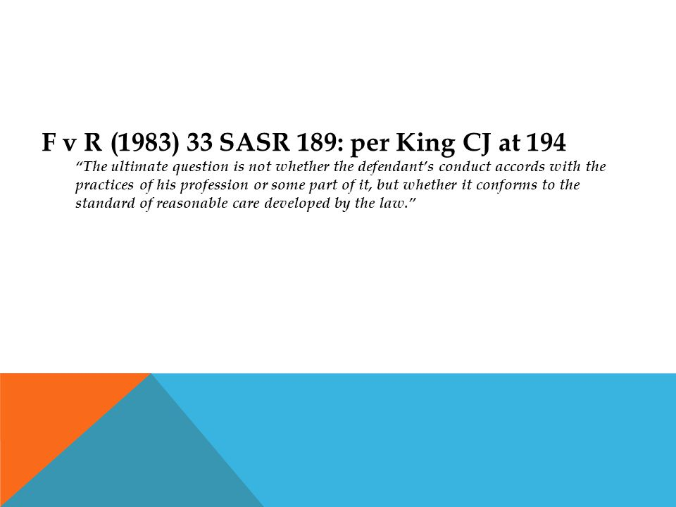 F v R (1983) 33 SASR 189: per King CJ at 194