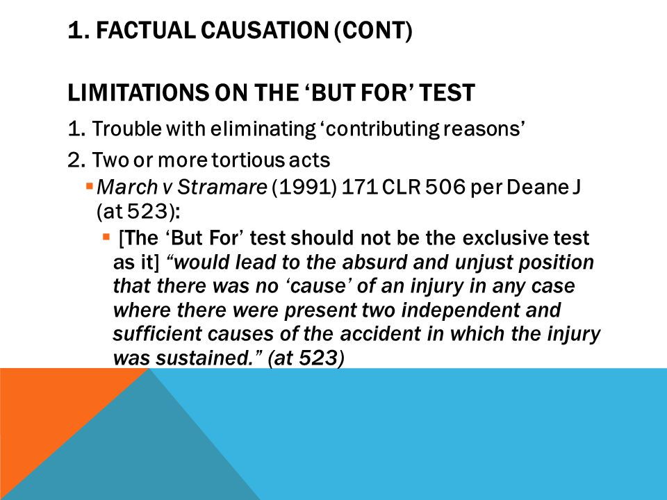 1. Factual causation (cont) Limitations on the 'but for' test