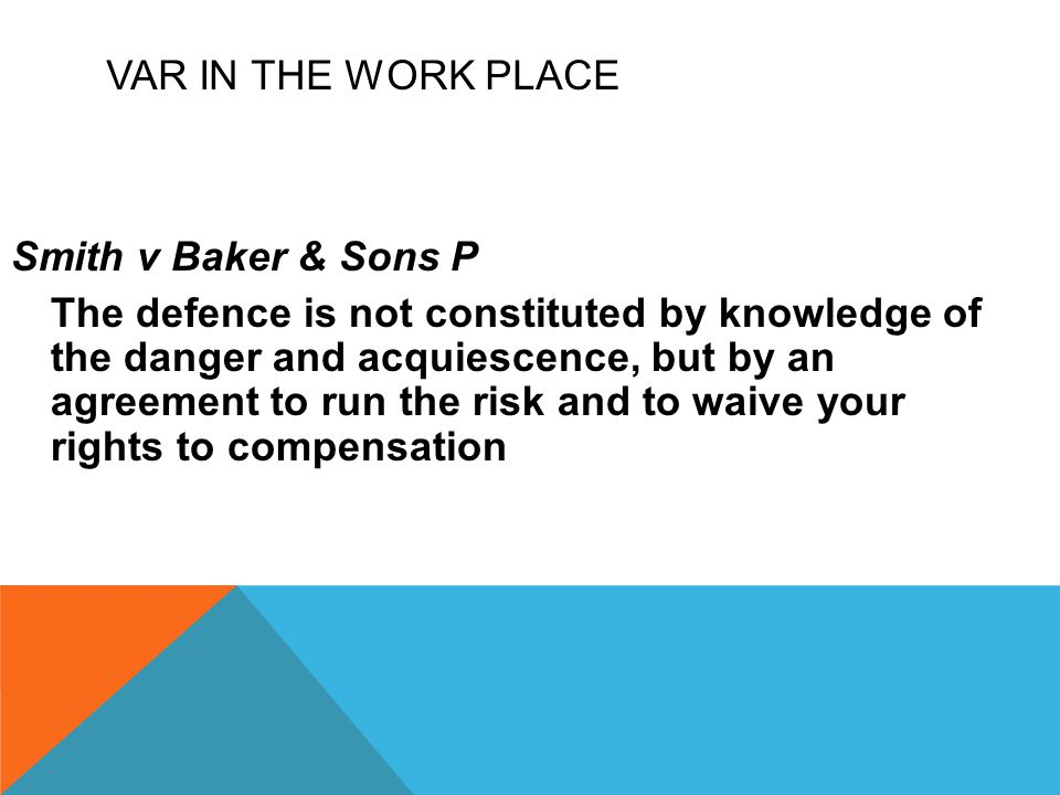 VAR in the Work Place Smith v Baker & Sons P.