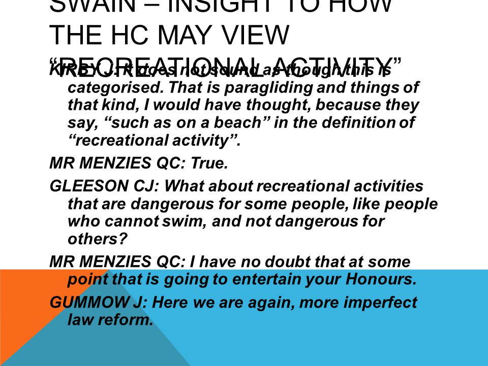 Swain – Insight to how the HC may view recreational activity