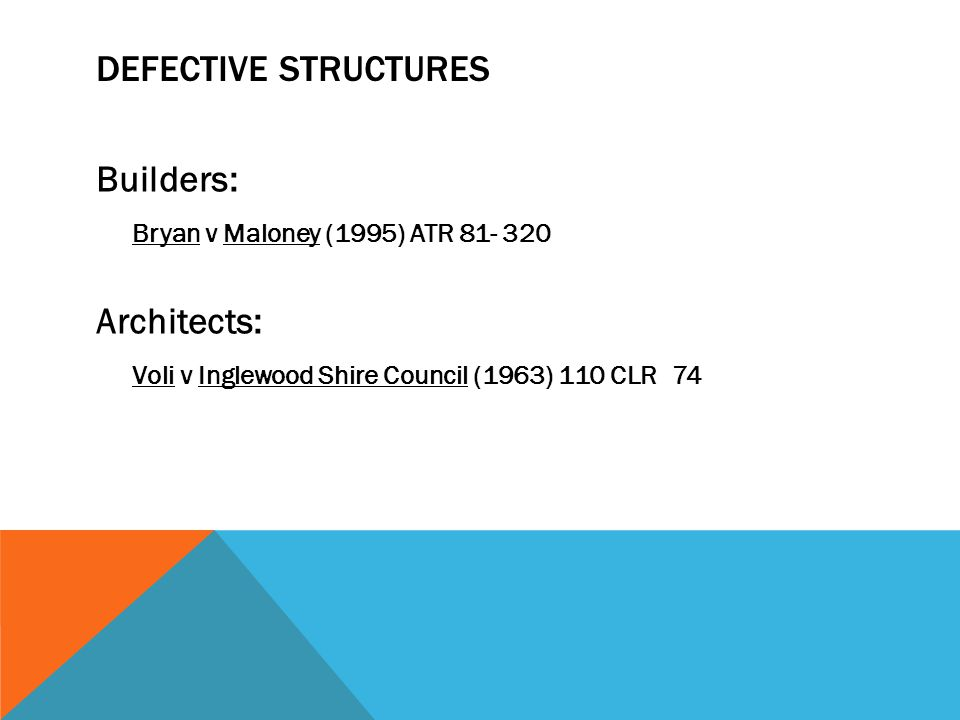 DEFECTIVE STRUCTURES Builders: Bryan v Maloney (1995) ATR 81- 320.