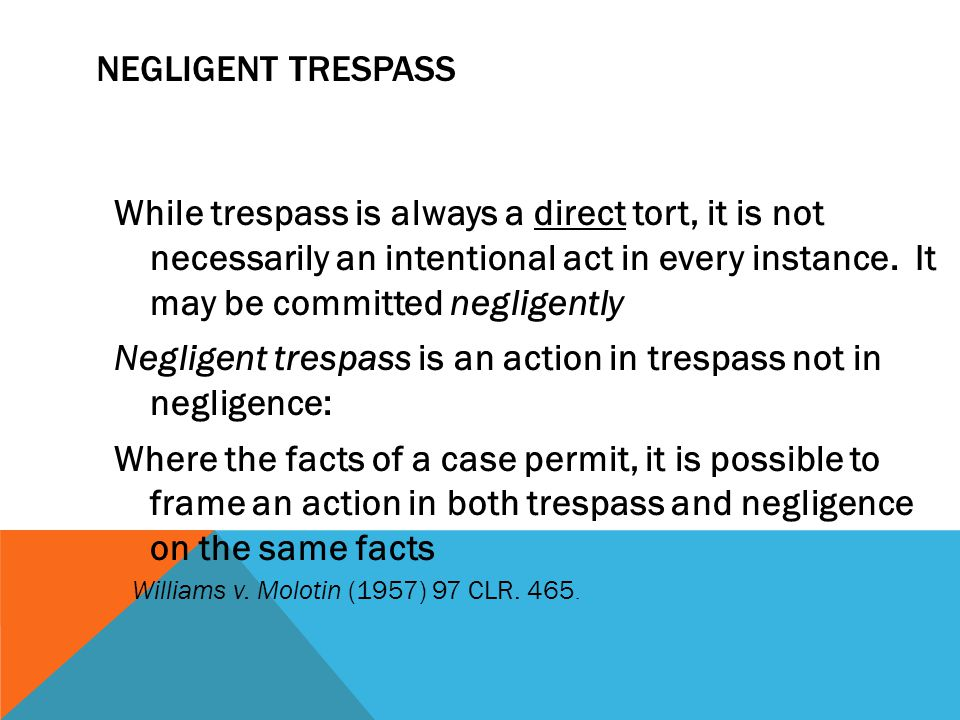 Negligent trespass is an action in trespass not in negligence: