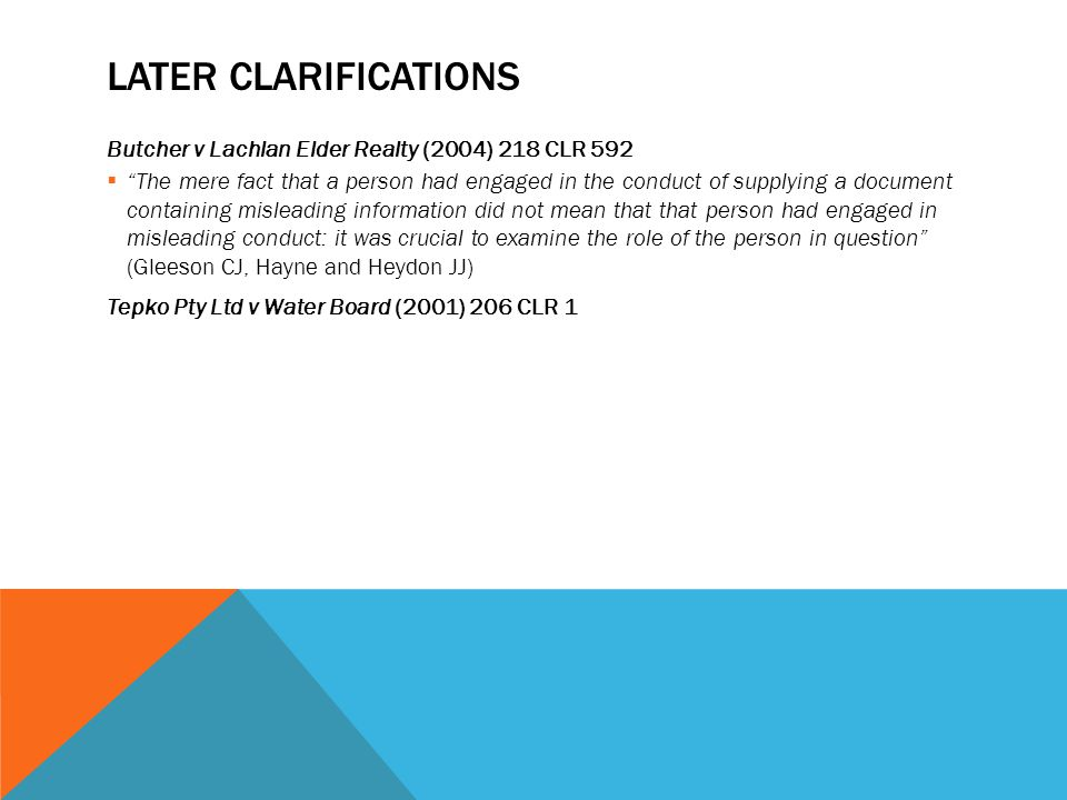 Later Clarifications Butcher v Lachlan Elder Realty (2004) 218 CLR 592