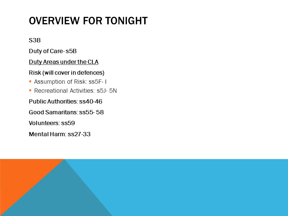 Overview for Tonight S3B Duty of Care- s5B Duty Areas under the CLA