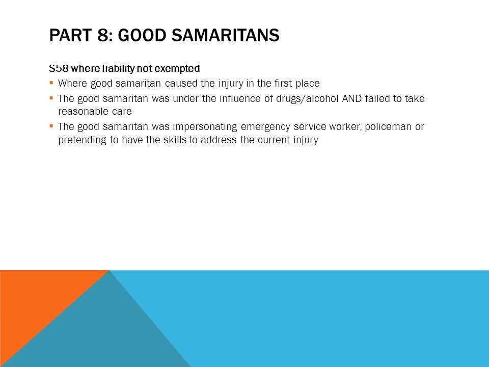 Part 8: Good Samaritans S58 where liability not exempted