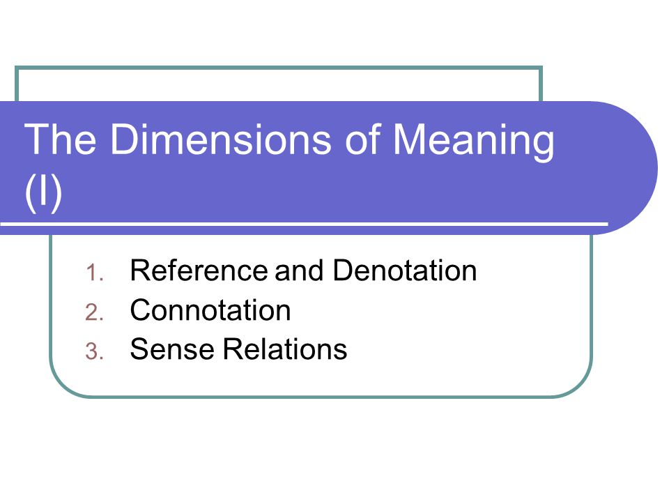 The Dimensions of Meaning (I)
