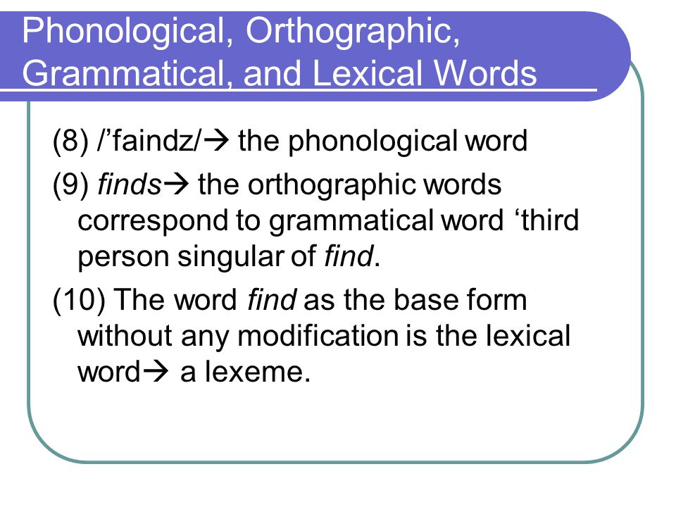 Phonological, Orthographic, Grammatical, and Lexical Words
