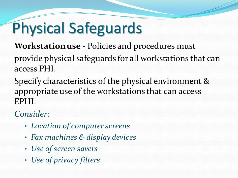 Physical Safeguards Workstation use - Policies and procedures must