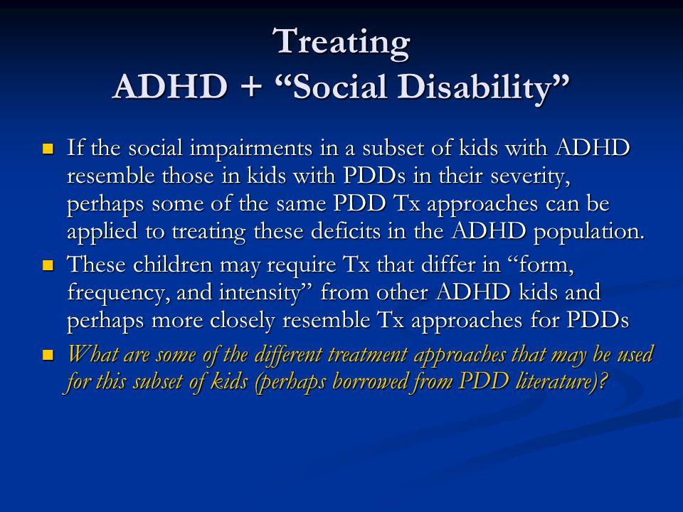 Treating ADHD + Social Disability