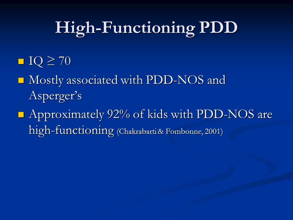 High-Functioning PDD IQ ≥ 70
