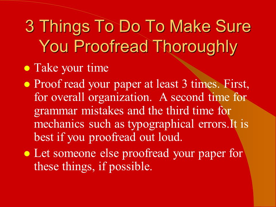 3 Things To Do To Make Sure You Proofread Thoroughly