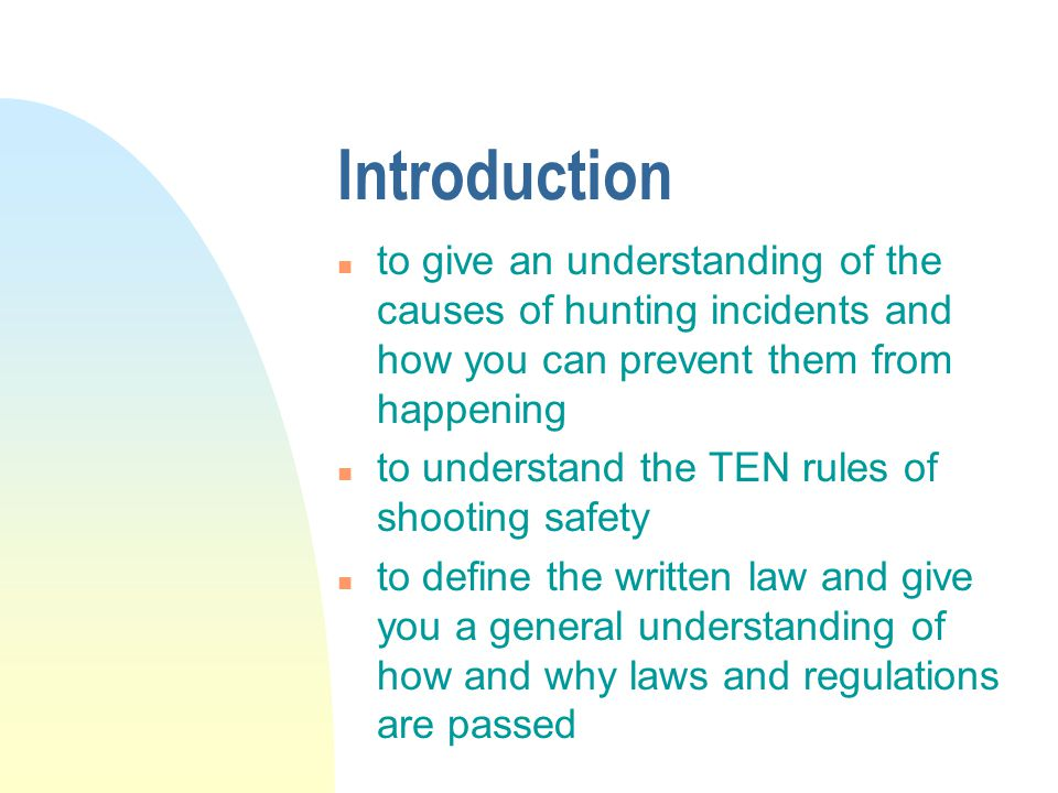 Introduction to give an understanding of the causes of hunting incidents and how you can prevent them from happening.