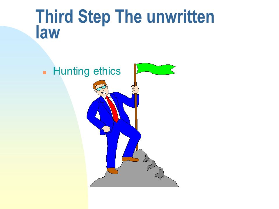 Third Step The unwritten law