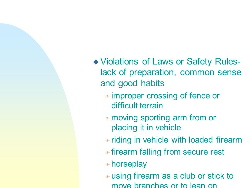 Violations of Laws or Safety Rules-lack of preparation, common sense and good habits