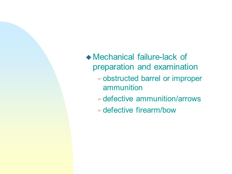 Mechanical failure-lack of preparation and examination