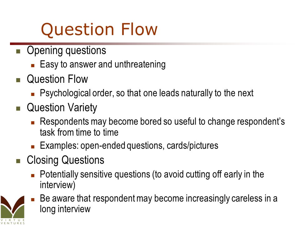 Question Flow Opening questions Question Flow Question Variety