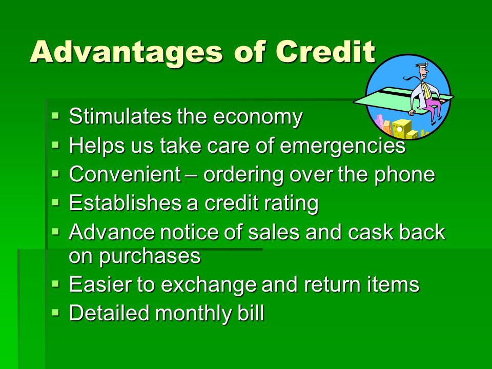 Advantages of Credit Stimulates the economy
