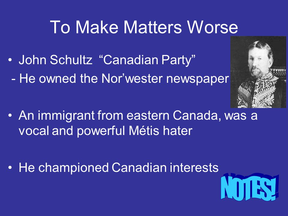 To Make Matters Worse NOTES! John Schultz Canadian Party