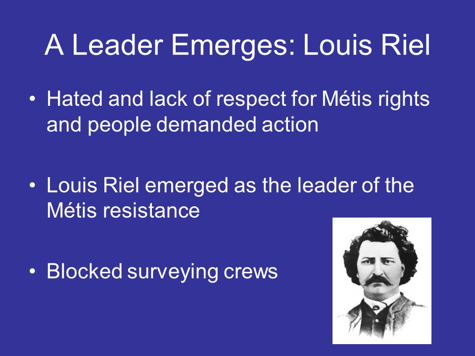 A Leader Emerges: Louis Riel