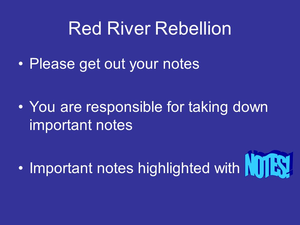 Red River Rebellion Please get out your notes
