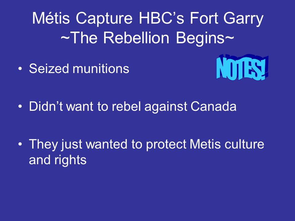 Métis Capture HBC's Fort Garry ~The Rebellion Begins~