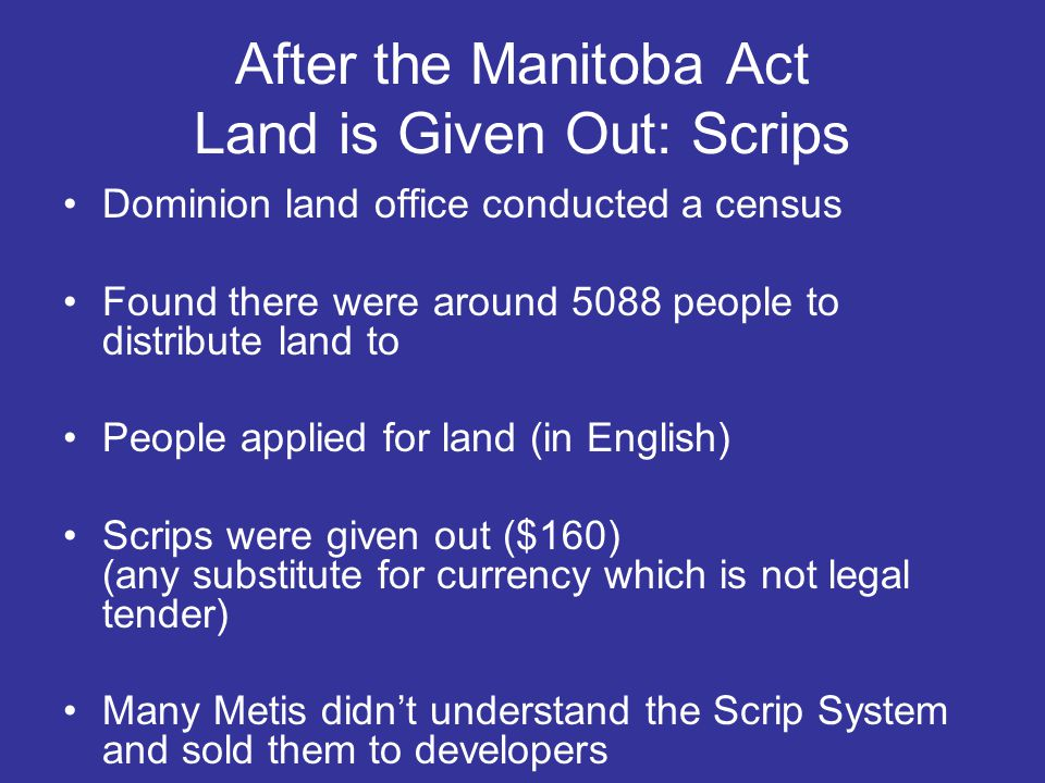 After the Manitoba Act Land is Given Out: Scrips