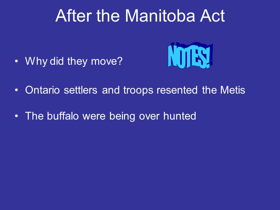 After the Manitoba Act NOTES! Why did they move