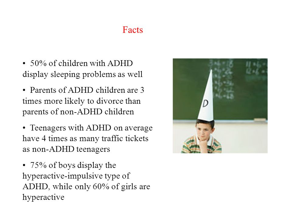 Facts 50% of children with ADHD display sleeping problems as well