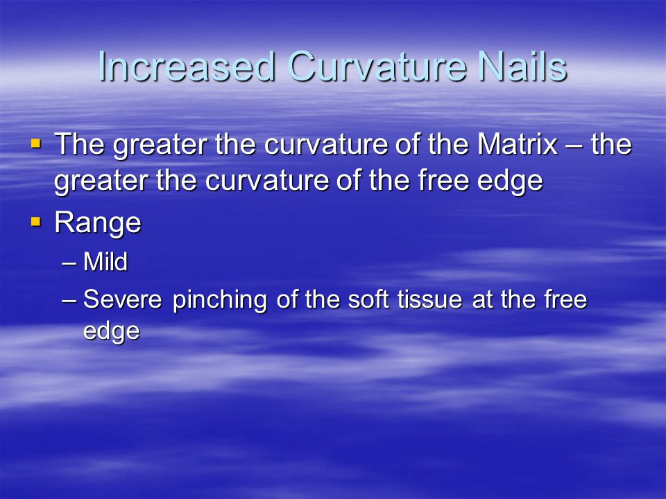 Increased Curvature Nails